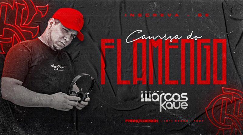 DJ MARCOS KAUÊ – CAMISA DO FLAMENGO [EXCLUSIVA] 2021