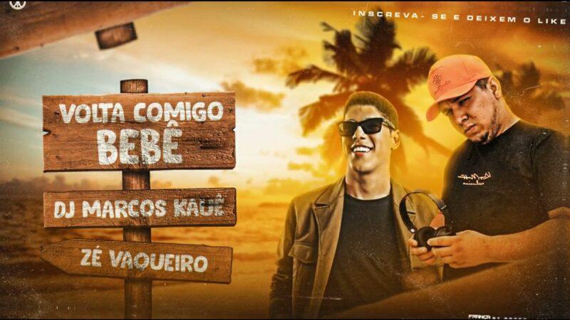 DJ MARCOS KAUÊ – VOLTA COMIGO BB [EXCLUSIVA]