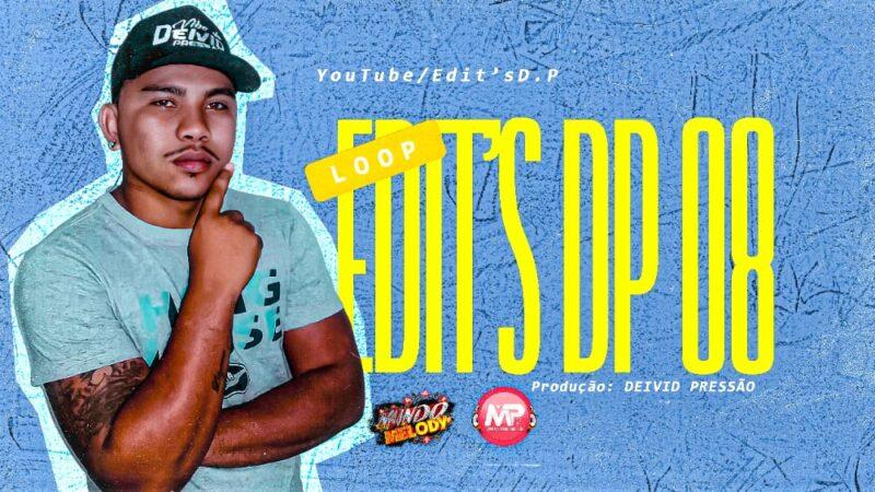DJ DEIVID PRESSÃO – EDITS D.P 08 #EDIT D.P (EXCLUSIVA) 2K21