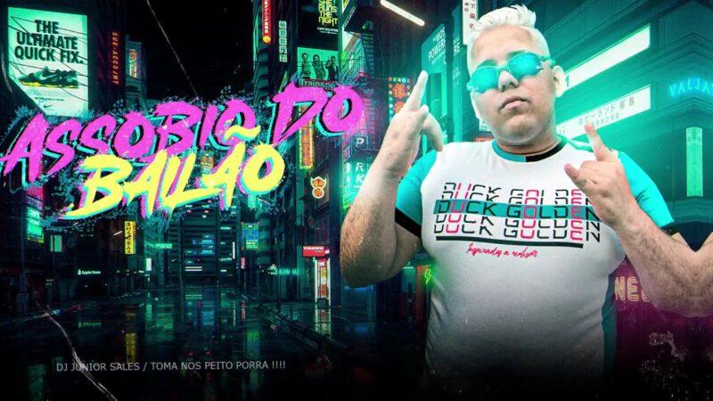 DJ JUNIOR SALES – ASSOBIO DO BAILÃO (REMIX 2021)