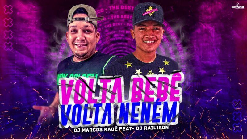 DJ RAILISON & DJ MARCOS KAUÊ – VOLTA BB (EXCLUSIVAAAA 2021)