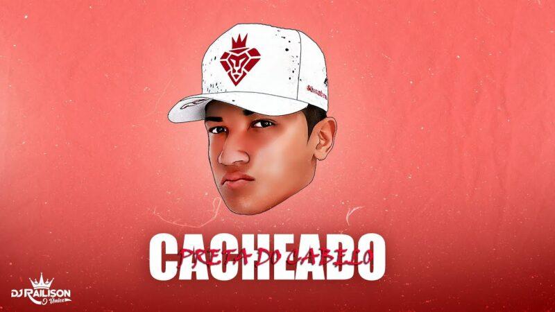 DJ RAILISON – PRETA DO CABELO CACHEADO  (EXCLUSIVAAAAA)