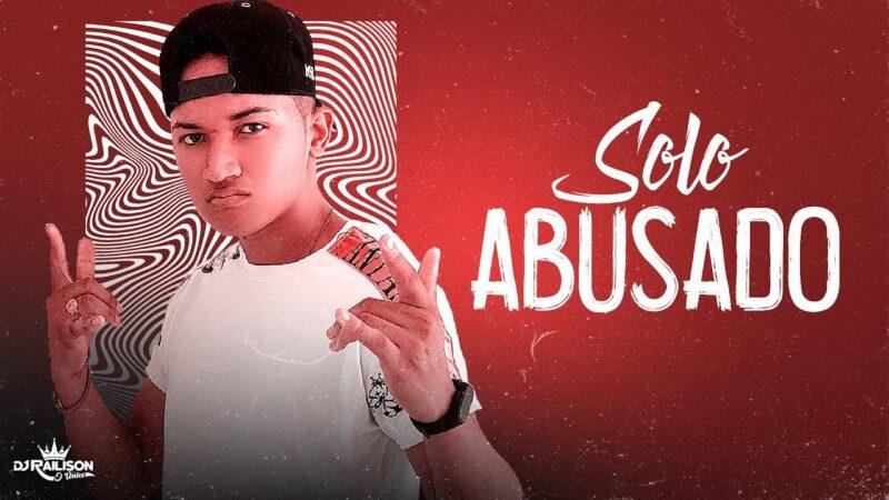 DJ RAILISON – BATIDÃO DO SOLO ABUSADO (EXCLUSIVAAAAA)