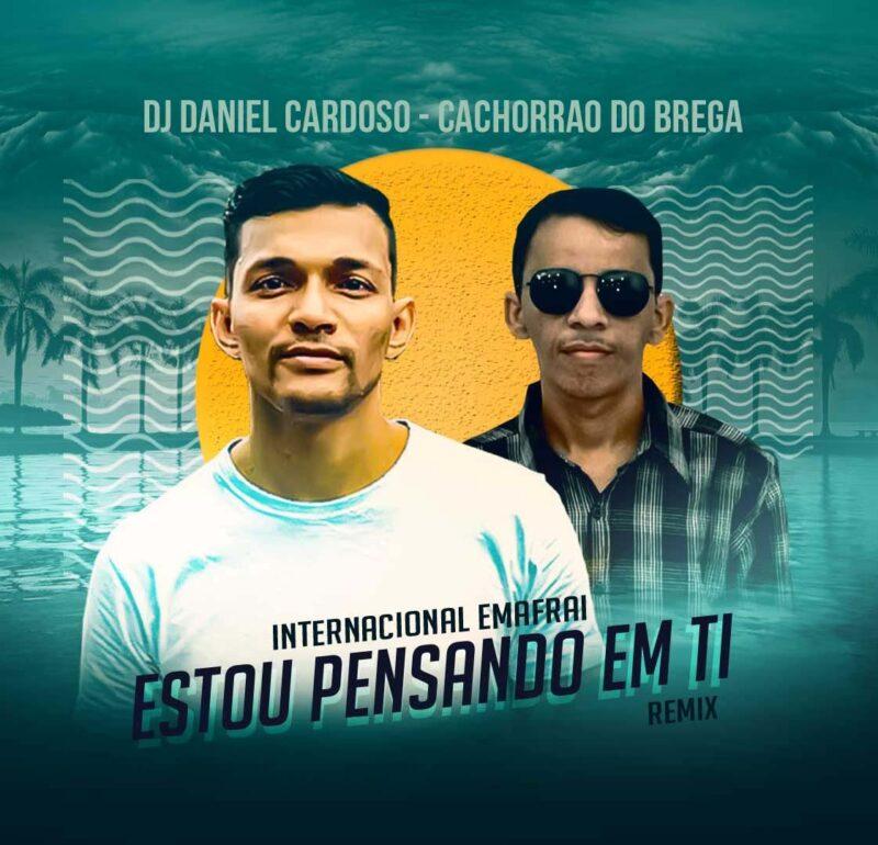 DJ DANIEL CARDOSO – ESTOU PENSANDO EM TI